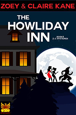 Z & C Mysteries: The Howliday Inn by Zoey & Claire Kane