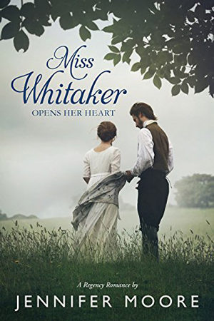 Miss Whitaker Opens Her Heart by Jennifer Moore