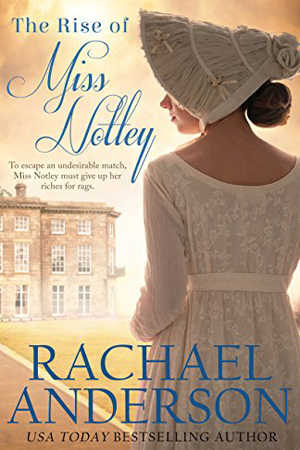The Rise of Miss Nottley by Rachael Anderson