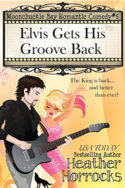 Moonchuckle Bay: Elvis Gets His Groove Back by Heather Horrocks