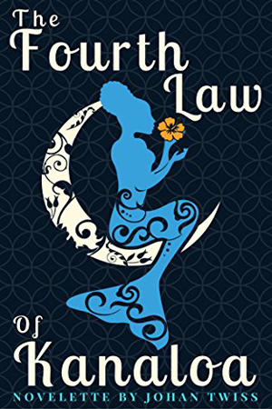 The Fourth Law of Kanaloa by Johan Twiss