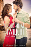 Hold Me At Twilight by Lucinda Whitney