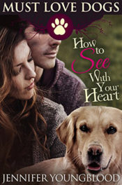 How To See With Your Heart by Jennifer Youngblood