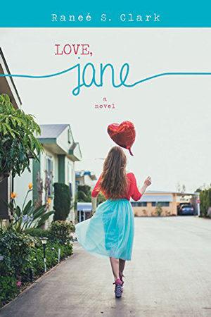 Love, Jane by Raneé S. Clark