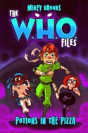 W.H.O. Files: Potions in the Pizza by Mikey Brooks