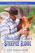 Timeless Romance Single: Starting Over at Steeple Ridge by Liz Isaacson
