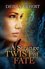A Strange Twist of Fate by Debra Erfert