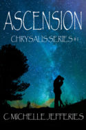 Chysalis: Ascension by C. Michelle Jefferies