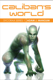 Caliban's World by Adam J. Mangum