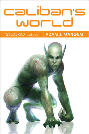 Sycorax: Caliban's World by Adam J. Mangum
