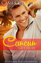 Cancun Getaway by Cami Checketts