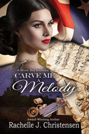 Carve Me a Melody by Rachelle J. Christensen