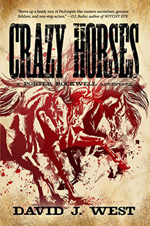 Dark Trails: Crazy Horses by David J. West