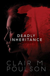 Deadly Inheritance by Clair M. Poulson