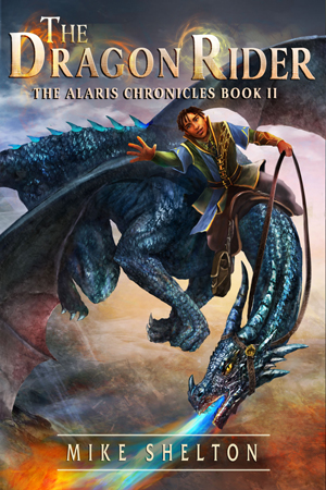 Alaris Chronicles: The Dragon Rider by Mike Shelton