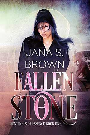 Sentinels of Essence: Fallen Stone by Jana S. Brown