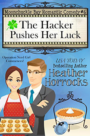 Moonchuckle Bay: The Hacker Pushes Her Luck by Heather Horrocks