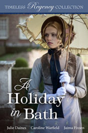 Timeless Regency: A Holiday in Bath