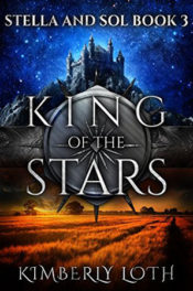 King of the Stars by Kimberly Loth