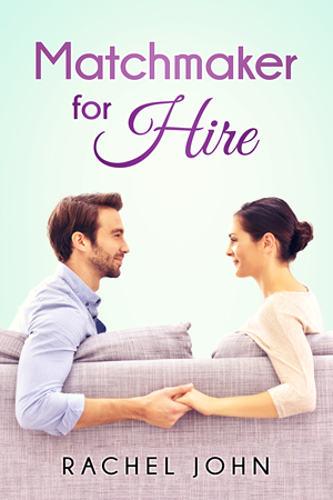 Matchmaker for Hire by Rachel John