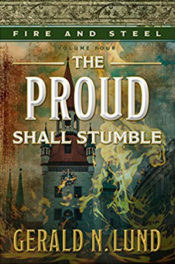 The Proud Shall Stumble by Gerald N. Lund