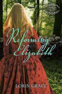 Reforming Elizabeth by Lorin Grace