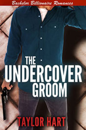 The Undercover Groom by Taylor Hart