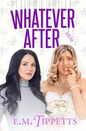 Whatever After by E.M. Tippetts