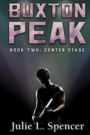 Buxton Peak: Center Stage by Julie L. Spencer