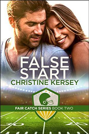 Fair Catch: False Start by Christine Kersey