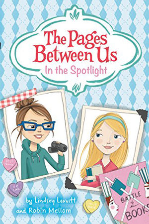 In the Spotlight by Lindsey Leavitt and Robin Mellom