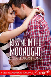 Kiss Me in the Moonlight by Lindzee Armstrong