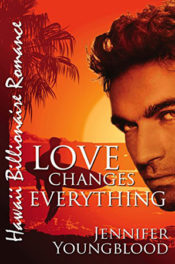 Love Changes Everything by Jennifer Youngblood