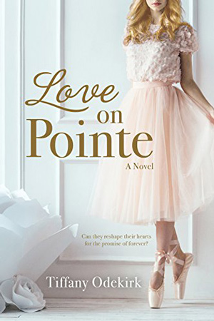 Love on Pointe by Tiffany Odekirk