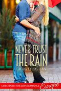 Never Trust the Rain by Laura D. Bastian