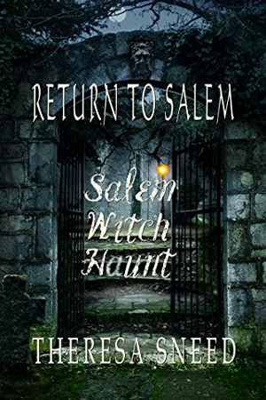 Return to Salem by Theresa Sneed