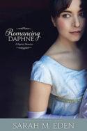Lancaster Family: Romancing Daphne by Sarah M. Eden