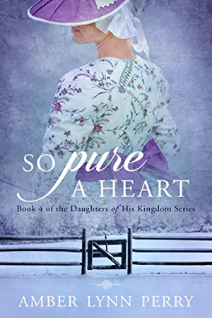 So Pure a Heart by Amber Lynn Perry