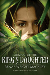 Survival of the King's Daughter by Ranae Weight Mackley