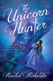 The Unicorn Hunter by Rachel Kirkaldie