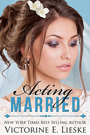 Acting Married by Victorine E. Lieske