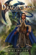 Alaris Chronicles: The Dragon King by Mike Shelton