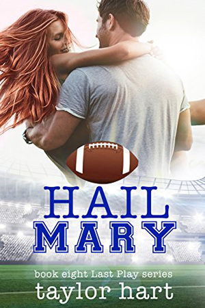 Last Play: Hail Mary by Taylor Hart