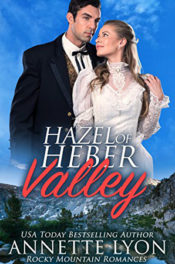 Hazel of Heber Valley by Annette Lyon
