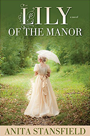 Lily of the Manor by Anita Stansfield