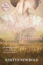 Mischief & Manors by Ashtyn Newbold