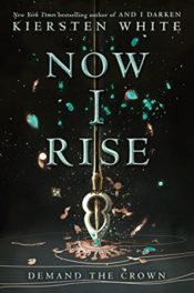 Now I Rise by Kiersen White