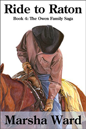 Owen Family: Ride to Raton by Marsha Ward