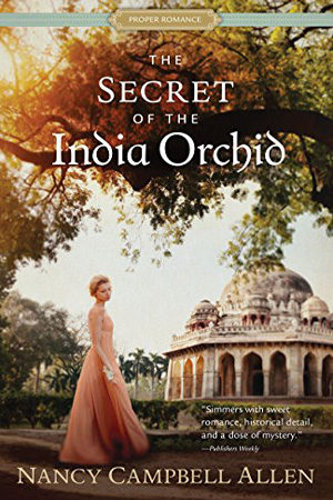 The Secret of the India Orchid by Nancy Campbell Allen