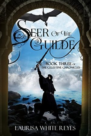 Celestine Chronicles: Seer of the Guide by Laurisa White Reyes